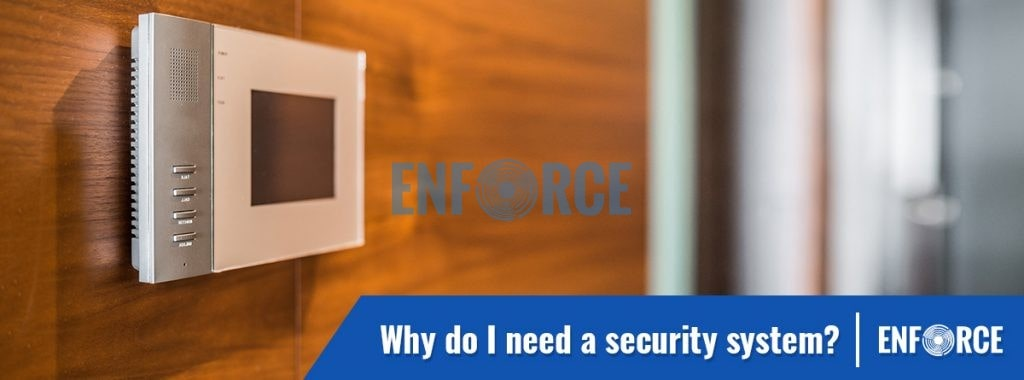 Why do I need a security system?